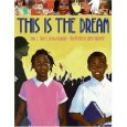 This Is the Dream by Diane Z. Shore & Jessica Alexander